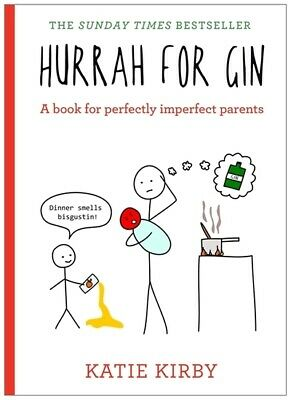 Hurrah for gin: a book for perfectly imperfect parents by Katie Kirby (Hardback)