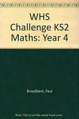 WHS Challenge KS2 Maths: Year 4, Broadbent, Paul Paperback Book The Cheap Fast