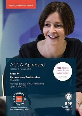 ACCA F4 Corporate and Business Law (Global): Practice and Revision Kit by BPP Le