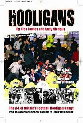 Hooligans Vol. 1: The A-L of British Football Gan... by Nicholls, Andy Paperback