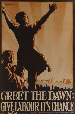 Vintage 1920's Greet The Dawn Labour Party Election Poster A3/A2/A1 Print