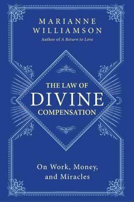 The Law of Divine Compensation On Work, Money, and Miracles 9780062205421