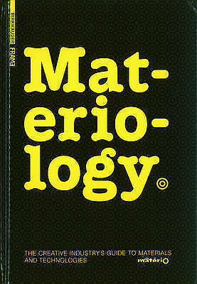 Materiology: The Creative Industry Guide to Materials and Technologies