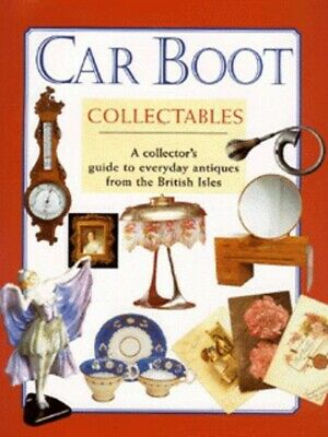 Car boot collectables: a collector's guide to everyday antiques from the