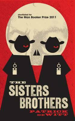 The Sisters brothers by Patrick deWitt (Paperback)