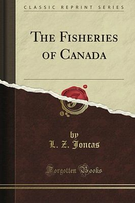 The Fisheries of Canada (Classic Reprint) Copertina flessibile