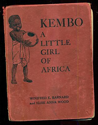 1928 Kembo A Little Girl of Africa by Winifred E. Barnard - Pictures by E. Wood