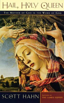 Hail, Holy Queen The Mother of God in the Word of God 9780232524321