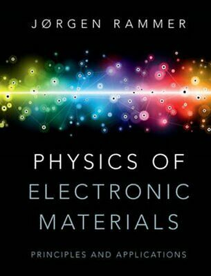 Physics of Electronic Materials: Principles and Applications by Jorgen Rammer...