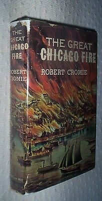 THE GREAT CHICAGO FIRE, Robert Cromie, SIGNED 1st ED HC w/DJ--illustrated