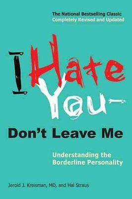 I Hate You--Don't Leave Me Understanding the Borderline Persona... 9780399536212