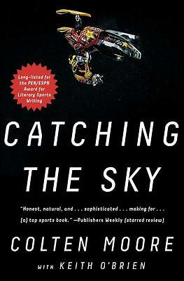 NEW Catching the Sky By Colten Moore Paperback Free Shipping