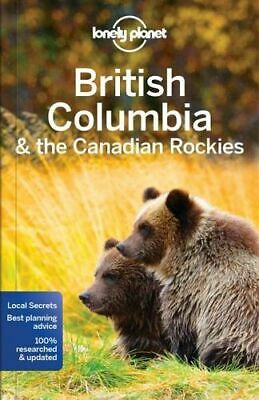 NEW British Columbia & the Canadian Rockies By Lonely Planet Paperback