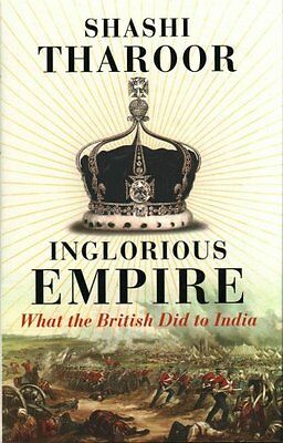 Inglorious Empire: What the British Did to India by Shashi Tharoor (Hardback,...