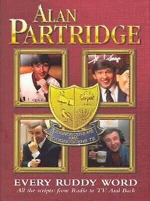 Alan Partridge: every ruddy word : all the scripts - from radio to TV and back