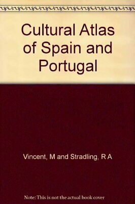 Cultural Atlas of Spain and Portugal by Vincent, M and Stradling, R A Book The