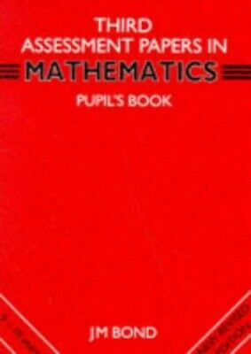 Mathematics: 3rd Year Papers: Assessment Papers by Bond, J. M. Paperback Book