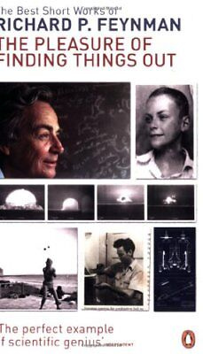 The Pleasure of Finding Things Out: The Best... by Feynman, Richard P. Paperback