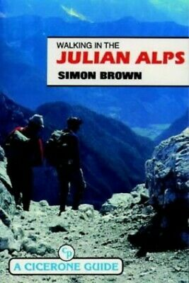Walking in the Julian Alps (A Cicerone guide) by Brown, Simon Paperback Book The