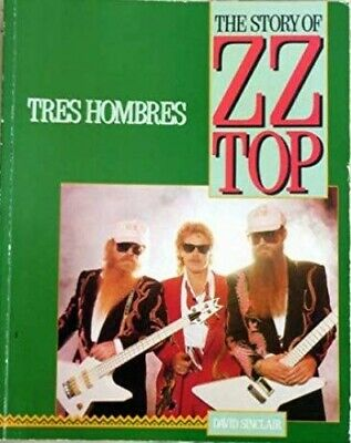 Tres Hombres: Story of Z. Z. Top by Sinclair, David Paperback Book The Cheap