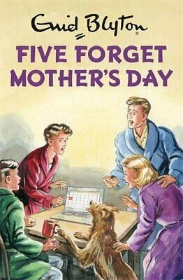 Five Forget Mother's Day (Enid Blyton for Grown Ups) by Vincent, Bruno Book The