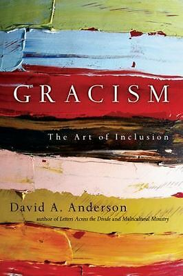 NEW - Gracism: The Art of Inclusion by Anderson, Dr. David A.