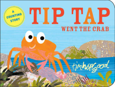 Tip Tap Went the Crab by Tim Hopgood, New Board Book