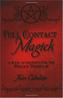 Full Contact Magick: A Book of Shadows for the Wic