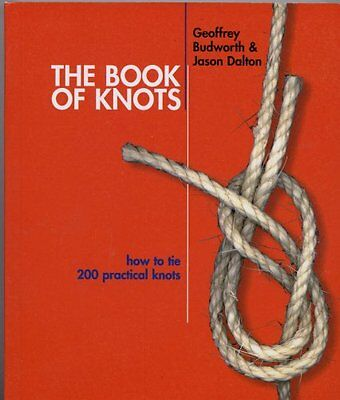 The Book of Knots - How to Tie 200 Practical Knots