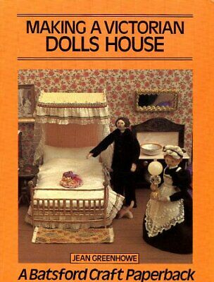 Making a Victorian Dolls' House (Craft Paperbacks) by Greenhowe, Jean Paperback