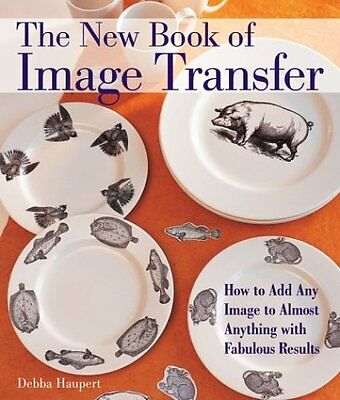 The New Book of Image Transfer: How to Add Any Ima