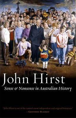 NEW Sense & Nonsense In Australian History By John Hirst Paperback Free Shipping