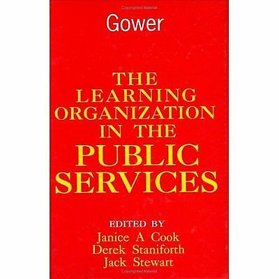 The learning organization in the public services by Janice A. Cook (Hardback)