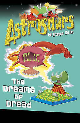 Astrosaurs 15: The Dreams of Dread by Steve Cole, Book, New (Paperback)