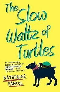 The Slow Waltz of Turtles by Katherine Pancol- paperback NEW