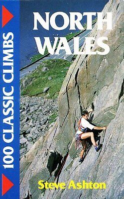 100 Classic Climbs: North Wales, Ashton, Steve Paperback Book The Cheap Fast