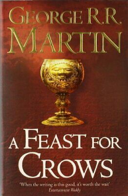 A Feast for Crows (Reissue) (A Song of Ice and Fire, B... by Martin, George R.R.
