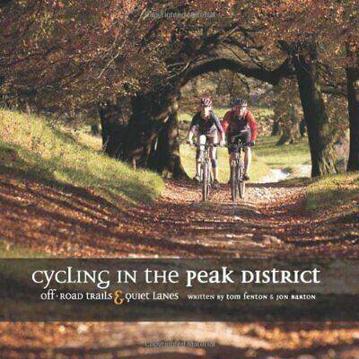 Cycling in the Peak District: Off Road Trails and Quie..., Barton, Jon Paperback