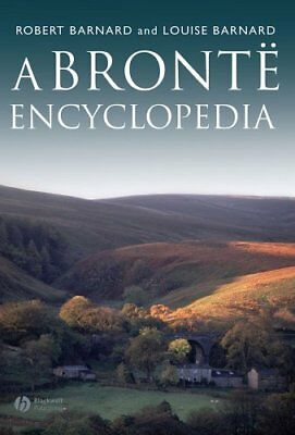 A Bronte Encyclopedia by Robert Barnard 9781118492062 (Paperback, 2013)