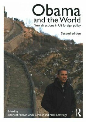 Obama and the World New Directions in US Foreign Policy 9780415715232