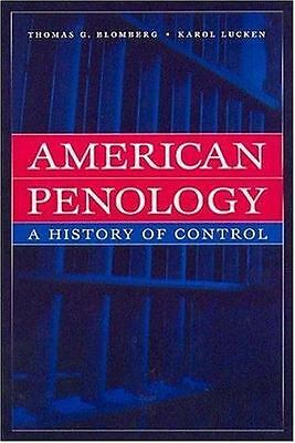 New Lines in Criminology: American Penology : A History of Control by Thomas Bl…