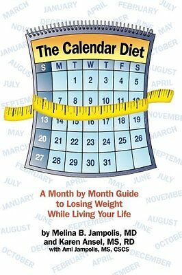 The Calendar Diet: A Month by Month Guide to Losin