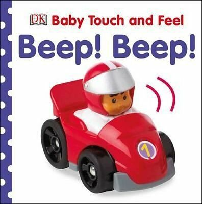 Baby Touch and Feel Beep! Beep! by DK 9781409376002 (Board book, 2012)