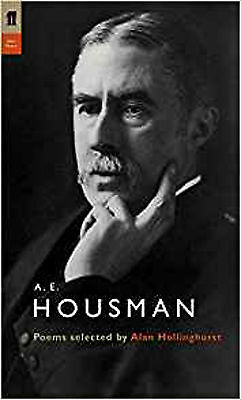 A. E. Housman: Poems Selected by Alan Hollinghurst (Poet to Poet), New, Housman,