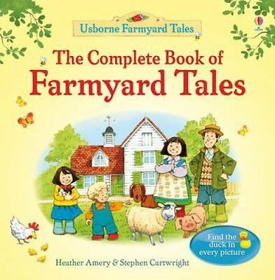 The Complete Book of Farmyard Tales by Heather Amery 9781409562924