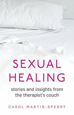 Sexual Healing: Stories and insights from the therapist`s couch, Martin-Sperry,