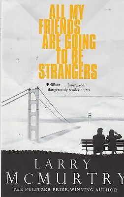 All My Friends Are Going to Be Strangers, Larry McMurtry, Book, New Paperback