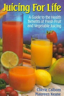 Juicing for Life: A Guide to the Benefits of Fresh