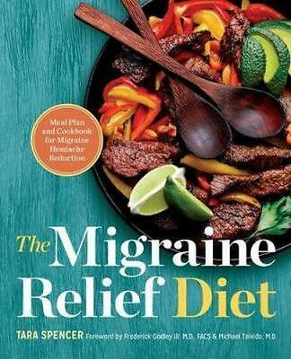 NEW The Migraine Relief Diet By Tara Spencer Paperback Free Shipping