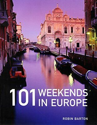 101 Weekends in Europe, Robin Barton Paperback Book The Cheap Fast Free Post